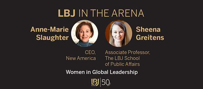 LBJ In the Arena, Dec. 2, 2020 — Women in Global Leadership, with Anne-Marie Slaughter